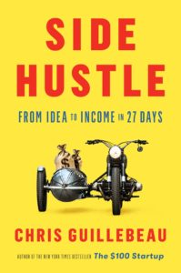 Side Hustle; From Idea To Income In 27 Days -Chris Guillebeau - www.TofuAlan.net