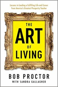 The Art of Living - Bob Proctor with Sandra Gallagher - www.TofuAlan.net